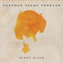 Penny Black/Further Seems Forever