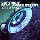 Yali Lo Kweli (feat. Andre Espeut)/Copyright