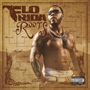 R.O.O.T.S. (Route Of Overcoming The Struggle) [Deluxe]/Flo Rida