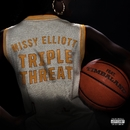 Triple Threat (With Timbaland)/Missy Elliott
