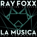 La Musica [The Trumpeter] (feat. Lovelle)/Ray Foxx