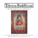 Tibetan Buddhism: The Ritual Orchestra and Chants/Various Artists