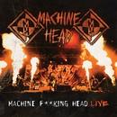 Machine F**king Head Live/Machine Head