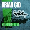 Stereo Groove/Brian Cid