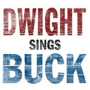 Dwight Sings Buck/Dwight Yoakam