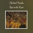 Tiger In The Rain/Michael Franks