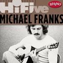 Rhino Hi-Five: Michael Franks/Michael Franks