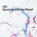 Running With The Beast/zZz