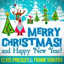 Merry Christmas and Happy New Year! (24 Unforgettable Christmas Songs)/Elvis Presley & Frank Sinatra