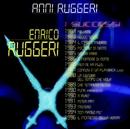 Anni Ruggeri - I Successi/Enrico Ruggeri