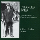 "Charles Ives: Piano Sonata No. 2 ""Concord, Mass. 1840""/Gilbert Kalish"