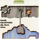 Dig These Blues/Hank Crawford