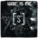 Genesi[s]/Woe Is Me