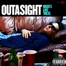 Nights Like These/Outasight