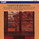 Leevi Madetoja: Complete Songs for Male Voice Choir, Vol. 3/Ylioppilaskunnan Laulajat - YL Male Voice Choir