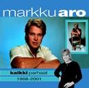 (MM) Kaikki parhaat 1968-2001/Markku Aro