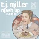 Mash Up Audiofile/T.J. Miller