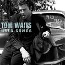 Used Songs (1973-1980)/Tom Waits