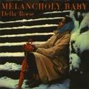 Melancholy Baby/Della Reese