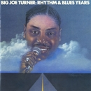 Big Joe Turner: The Rhythm & Blues Years/Joe Turner