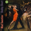 The Mad Twenties/Bobby Short