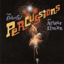 The Colorful Percussions Of Arthur Lyman/Arthur Lyman