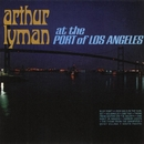 At The Port Of Los Angeles/Arthur Lyman