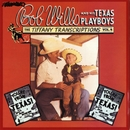 Tiffany Transcriptions, Vol. 4/Bob Wills & His Texas Playboys