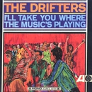 I'll Take You Where the Music's Playing/THE DRIFTERS