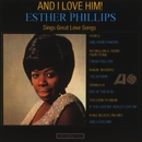 And I Love Him/Esther Phillips
