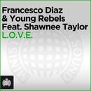 L.O.V.E. [Feat. Shawnee Taylor]/Francesco Diaz & Young Rebels