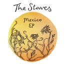 Mexico EP/The Staves