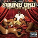 Best Thang Smokin'/Young Dro