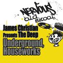 Underground / House Works/James Christian presents The Deep