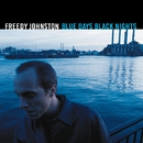 Blue Days Black Nights/Johnston, Freedy