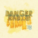 Punch Your Lights Out/Danger Radio