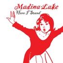 Here I Stand/Madina Lake