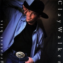 Greatest Hits/Clay Walker