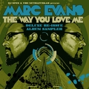 The Way You Love Me - Deluxe Re-Issue Album Sampler/Marc Evans