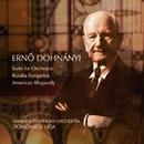 Erno Dohnányi : Suite for Orchestra, Ruralia Hungarica &  American Rhapsody/Danubia Zk., Heja