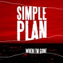 When I'm Gone [International]/Simple Plan