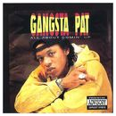 All About Comin' Up/Gangsta Pat