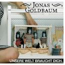 Unsere Welt Braucht Dich/Jonas Goldbaum