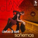 Tango Classics 212: Soñemos/Carlos di Sarli