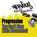 You Can't Stop (This Movement)/Progression