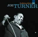 The Platinum Collection/Big Joe Turner