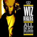 All In My Blood (Pittsburgh Sound)/Wiz Khalifa