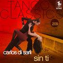 Tango Classics 209: Sin Ti/Carlos di Sarli