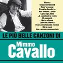 Le più belle canzoni di Mimmo Cavallo/Mimmo Cavallo