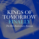 Finally [The 10th Anniversary Remixes]/Kings of Tomorrow